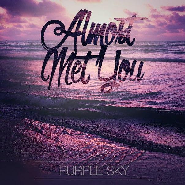 Сингл AlmostMetYou – Purple Sky