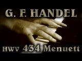 George Frideric HANDEL Menuett in G minor, HWV 434