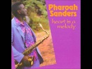 Pharoah Sanders Heart Is a Melody full album