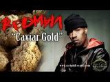 Redman x Dr Zodiak x Kurupt x Bingx - Caviar Gold (2014)