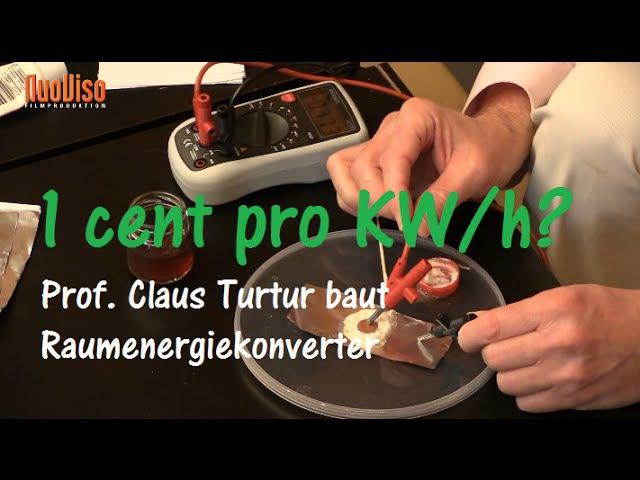 1 Cent pro KW h Prof Claus Turtur baut Raumenergiekonverter