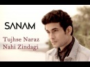 Tujhse Naraz Nahi Zindagi Sanam