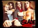 Slade - I don't mind