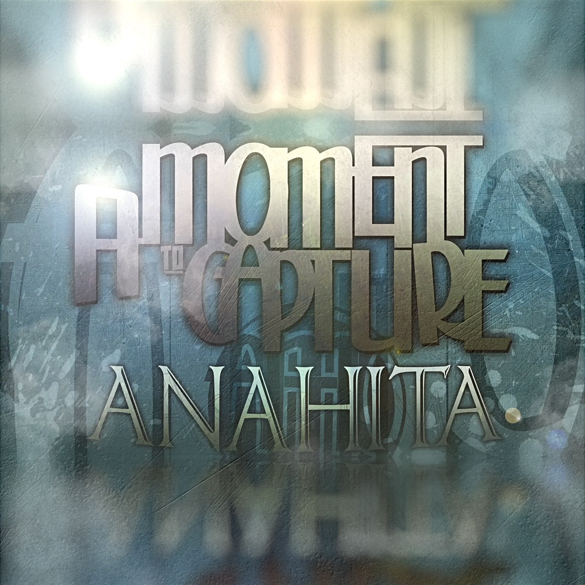 A Moment To Capture - Anahita [single] (2016)