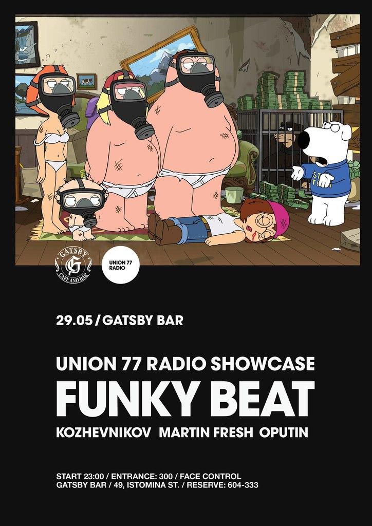 Афиша Хабаровск UNION 77 RADIO / FUNKY BEAT SHOWCASE / GATSBY