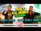 Mast Kalander | Mika Singh | Yo-Yo Honey Singh | New Song