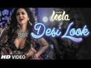 Desi Look VIDEO Song Sunny Leone Kanika Kapoor Ek Paheli Leela