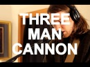 Three Man Cannon - Patiently Live at Little Elephant 2/3