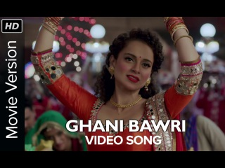 Ghani Bawri | Full Video Song | Tanu Weds Manu Returns