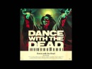 DANCE WITH THE DEAD - Out of body