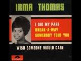 XVIII.179.Irma Thomas - Wish someone would care 60-e 232