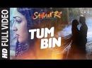 TUM BIN Full Video Song SANAM RE Pulkit Samrat, Yami Gautam, Divya Khosla Kumar T-Series