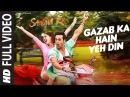 GAZAB KA HAIN YEH DIN Full Video Song SANAM RE Pulkit Samrat, Yami Gautam Divya khosla Kumar