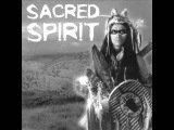 Sacred Spirit - More Chants and Dances of the Native Americans 2004