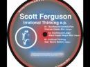 Scott Ferguson feat Marvin Belton – Irrational Thinking