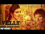 New Punjabi Songs 2015   Velly   Anmol Gagan Maan Feat Preet Hundal   Latest Punjabi Songs 2015/16  