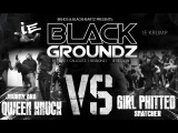 Qween Knuck Vs Girl Phitted - BlackGroundz IE Session