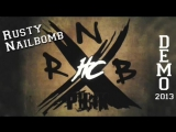 Rusty Nailbomb - Demo2013