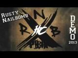 Rusty Nailbomb - Demo2013