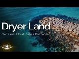 Sami Yusuf Dryer Land (Feat. Ustadh Babak Radmanesh)