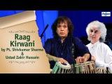 Raag Kirwani - Shivkumar Sharma And Zakir Hussain Jugalbandi  Hindustani Classical Music
