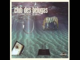 Club des Belugas - Weapon of Voice feat Veronika Harcsa