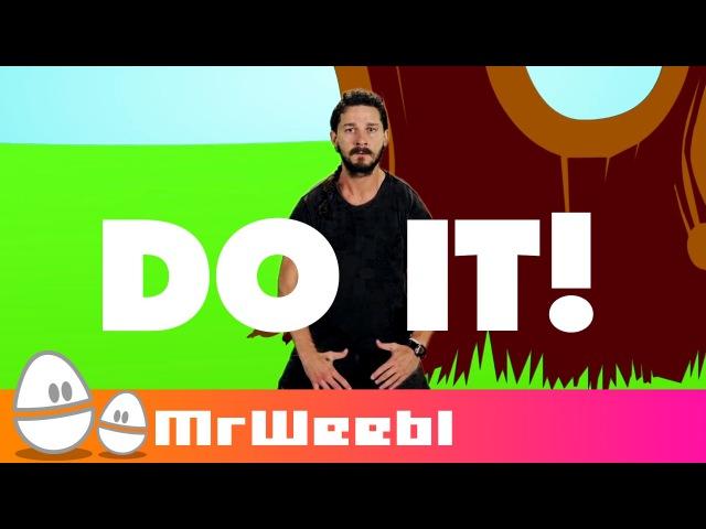 DO IT DO IT DO IT | Shia LaBeouf meets Badger Badger Badger.