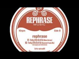 Rephrase - Funky Little So & So (Basement Freaks Remix)