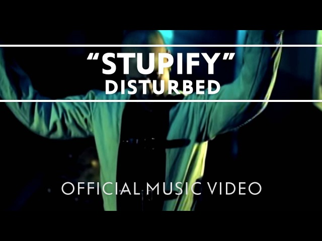 Disturbed Stupify Official Music Video