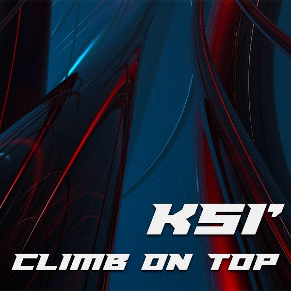 KSi – Climb on Top