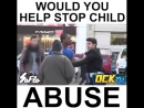 WOULD YOU HELP STOP CHILD ABUSE?