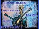 Classic Blues Rock N' Blues Harp Mix Part 1 - Dimitris Lesini Greece