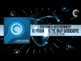 Radion6 &amp Neev Kennedy - Nothing Here But Goodbye FULL (Ron Alperin Remix) RNM