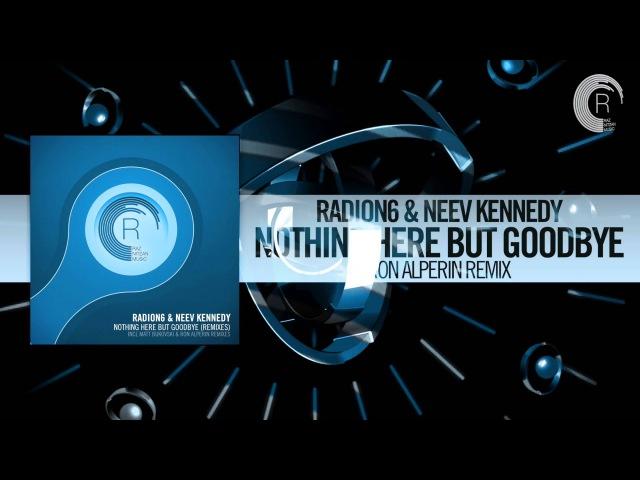 Radion6 Neev Kennedy - Nothing Here But Goodbye FULL (Ron Alperin Remix) RNM
