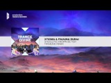 Xtigma &amp Paulina Dubaj - Should've Known Better (Two&ampOne Remix) FULL Trance Divine