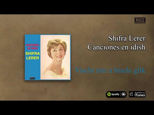 Shifra Lerer / Canciones en Idish - Vinscht mir a bisele glik