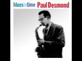 Paul Desmond - Blues In Time (Not Now Music) Full Album