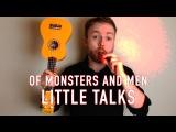 Little Talks - Of Monsters and Men (Ukulele Tutorial)