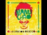Manu Chao - Por ti (Estacion Mexico)
