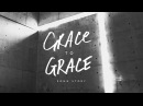 Grace To Grace (Song Story) - Hillsong Worship