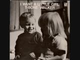 T-Bone Walker - I Want A Little Girl (Full Album)_HIGH