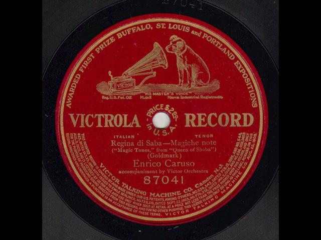 """Enrico Caruso """"Magiche note"""" on Victor 87041 (1909) Karl Goldmark's opera Regina di Saba"""