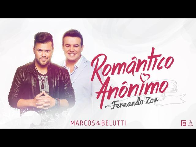 Marcos Belutti - Romântico Anônimo part. Fernando Zor (Clipe Oficial)