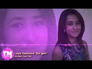 Leyla Rehimova - Bul getir