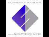 Serotonin Session # 9 by Nikolay Shiloff and Stilo RadioShow