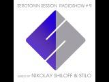 Serotonin Session # 9 by Nikolay Shiloff and Stilo RadioShow