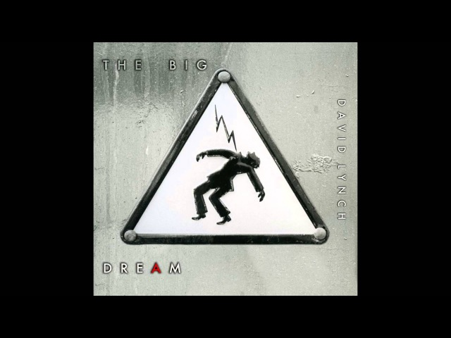The Big Dream - David Lynch (Full Album HQ)