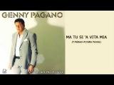 Genny Pagano - Ma tu si 'a vita mia