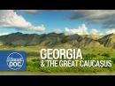 Full Documentary Georgia The Great Caucasus