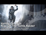 Rise of the Tomb Raider Xbox One Tech Analysis/Frame-Rate Test [Work In Progress]